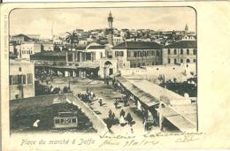 ISRAEL PLACE DU MARCHE A JAFFA POSTE A JERUSALEM EN 1904 VOIR TIMBRE 1C LEVANT - Israel