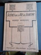 8) HENRY MURGER SCENES DE LA VIE DE BOHEME ILLUSTRATIONS PAUL DESTEZ EDITEUR CALMANN LEVY - Bücher, Zeitschriften, Comics
