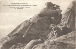 GUERRE EUROPÉENNE - Le Poilu En Observation Sur Les Mouvements De L'ennemi - (abri De Mitrailleuse) - Imp. E. Le Deley - Weltkrieg 1914-18