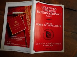 1975 CONCOURS HIPPIQUE INTERNATIONAL :Paris -Porte De Versailles , Avec Anotations Manuscrites Du Programme Détaillé,etc - Equitation