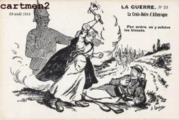 LA GUERRE KAISER GUILLAUME II ILLUSTRATEUR LANERE LA CROIX NOIRE CARICATURE GUERRE PROPAGANDE CASQUE A POINTE - War 1914-18