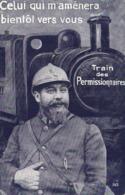 Militaria Patriotique Celui Qui M'amènera Bientot Vers Vous Train Des Permissionnaires RV RV - Patriottiche
