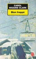 Carol Higgins Clark - Bien Frappé - Livres, BD, Revues