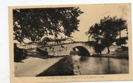 11 - Castelnaudary - Canal Du Midi  Et Pont De La Cibelle - Castelnaudary