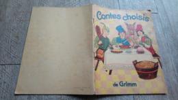 Contes Choisis De Grimm  1937 Illustré Enfantina - Books, Magazines, Comics