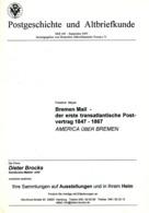 Bremen Mail - Der Erste Transatlantische Postbertrag 1847 Bis 1867 - Von Friedrich Meyer  (DASV) PgA 160 Aus 2005 - Bremen