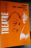 L'avant-scène Théâtre N 355 - L'amour Vous Connaissez ? - Bill Manhoff  France Roche - Auteurs Français