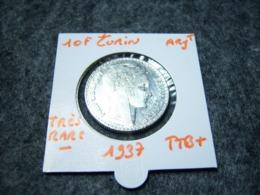 10 F TURIN 1937 TB+  ARGENT SUPERBE ETAT TRES RARE!!!!!!!!!!!! - K. 10 Francs