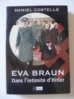 Daniel Costelle - Eva Braun Dans L'intimité D'Hitler /  éd. L'Archipel - 1981 - Historia