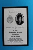 Image Religieuse Souvenir De S.A.R Le Prince Françoi Duc De Bourbon Décédé Le 7.2.1984 à L'âge De 12 Ans - Religion & Esotérisme