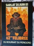SARLAT : 62e FELIBREE Du Bournat Du Périgord Juin 1981   TTB état    48x35 Cm - Affiches