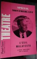 L'avant-scène Théâtre N 379 - 380 - Spécial Montherlant - L'exil - Malatesta - Teatro