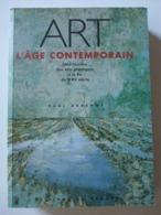 Paul Ardenne - Art L'âge Contemporain. Une Histoire Des Arts Plastiques à La Fin Du XXe Siècle / éd.du Regard - 2003 - Arte
