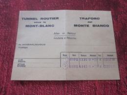 1965 TITRE DE TRANSPORT TUNNEL ROUTIER SOUS LE MONT BLANC ALLER RETOUR  TRAFORO DEL MONTE BLANCO 37 FRANCS - Otros