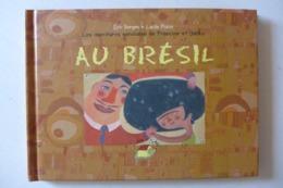 Les Aventures Mondiales De Francine Et Jacky Au Brésil / éd. La Cabane Sur Le Chien - 2005 - Livres, BD, Revues