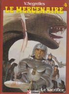 V. Segrelles - Le Mercenaire ( 4 ) Le Sacrifice - Books, Magazines, Comics