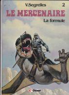 V. Segrelles - Le Mercenaire ( 2 ) La Formule - Boeken, Tijdschriften, Stripverhalen