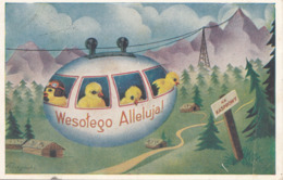 WESOTEGO ALLELUJA ! Seilbahnfahrt Mit Kücken, Künstlerkarte Gel.1940, Stempel NEU SANDEC Pol.Batl.131, 1.Kompanie, Karte - Künstlerkarten