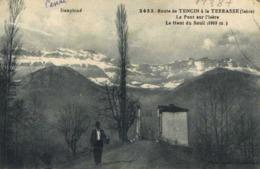 Route De TENCIN à La TERRASSE  (Isère) Le Pont Sur L'Isère Le Haut Du Seuil (1903m) RV - Other Municipalities