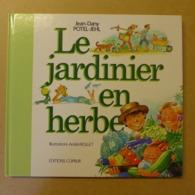 Jean-Dany Potel-Jehl, André Rollet - Le Jardinier En Herbe / éd. Coprur - 1989 - Books, Magazines, Comics
