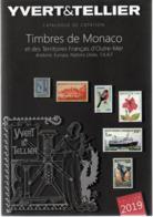 - Catalogue YVERT & TELLIER 2019 - Timbres De Monaco Et Des Territoires Français D'Outre-Mer - - France