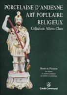Porcelaine D'Andenne. Art Populaire Religieux. Musée Piconrue. Saints Populaires. Crédit Communal. - Arte