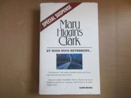 Et Nous Nous Reverrons... (Mary Higgins Clark) éditions Albin Michel De 1999 - Bücher, Zeitschriften, Comics
