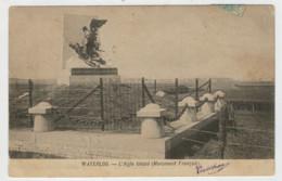 WATERLOO   L' AIGLE  BLESSE'  (MONUMENT  FRANCAIS)         (VIAGGIATA) - Waterloo