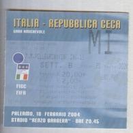 ITALIA-REPUBBLICA CECA....NAZIONALE 2004..TICKET....BIGLIETTO  PARTITA - Match Tickets