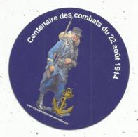 MILITARIA , Autocollant , Centenaire Des Combats Du 22 Août 1914, Troupe De Marine - 1914-18