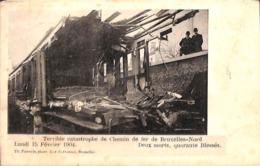 Catastrophe De Chemin De Fer De Bruxelles-Nord - Février 1904 (Th. Pauwels) - Spoorwegen, Stations