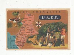 Cp , Carte Géographique , UNION FRANCAISE ,L'A.E.F. Afrique équatoriale Française ,ed. Lion Noir , 2 Scans - Landkarten