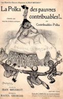 AH! LES IMPOTS..DEJA - PARTITION BLAGUEUSE CONTRIBUABLES POLKA - DE MEUDROT/GEORGES - DESSIN POUSTHOMIS - 1910 - TB ETAT - Otros