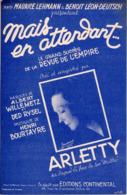 PARTITION MAIS EN ATTENDANT... - ARLETTY - 1950 - EXC ETAT - - Otros