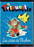 TITOUNET TITOUNETTE NUMERO 41 LES IDEES DE PLUCHON 1967 EDITIONS FLEURUS - Edizioni Originali (francese)