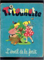 TITOUNET TITOUNETTE NUMERO 18 L EVEIL DE LA FORET 1962 EDITIONS FLEURUS - Edizioni Originali (francese)