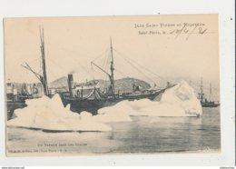 ILES SAINT PIERRE ET MIQUELON UN VAPEUR DANS LES GLACES CPA BON ETAT - Saint-Pierre-et-Miquelon