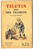 TILUTIN PASSE DES EXAMENS  GEORGES CLAVIGNY  1924  -  REVUE POUR ENFANT BD  ILLUSTRATION E YRONDY  -  16 PAGES -  RARE - Humour