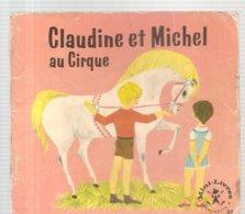 Collection Mini-Livres Hachette N°85 De 1965 Claudine Et Michel Au Cirque De Liselotte Julius - Books, Magazines, Comics