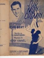 40 60 CAF CONC TONI BERT PARTITION SUR MON CHEMIN CHAMFLEURY HENRY HIMMEL VALSE 1936 - Musique & Instruments