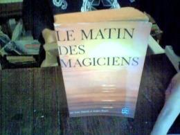 Le Matin Des Magiciens Louis Pauwels Jacques Bergier Le Livre De Poche - Livres, BD, Revues