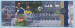 Football Ticket. National Teams Of Ukraine - France. UEFA EURO 2000 Qualifying Match. Shevchenko. Kyiv 1999 - Sports