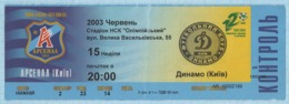 Football Ticket. Match FC Arsenal Kiev - FC Dynamo Kiev. 2003. - Sports