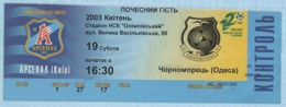 Football Ticket. Match FC Arsenal Kiev - FC Chernomorets Odessa. 2003. - Sports