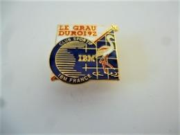 Pins Informatique IBM FRANCE  CLUB SPORTIF LE GRAU DU ROI 92 FLAMANT ROSE /  30 GARD / 33NAT - Badges