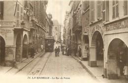 17 - LA ROCHELLE - LA RUE DU PALAIS - La Rochelle