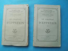 Alexandre DUMAS Le Château D'EPPSTEIN - 2 Tomes - Calmann Lévy - 1901-1940