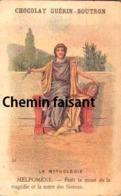 Chromo CHOCOLAT GUERIN-BOUTRON - La Mythologie : MELPOMENE - Scans Recto-verso - Guérin-Boutron
