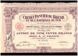 France. Action De 500 Francs Au Porteur. Crédit Foncier Du Brésil Et De L'Amérique Du Sud . 1928. + 24 Coupons. - Bank En Verzekering