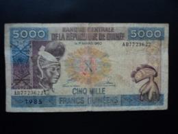RÉPUBLIQUE DE GUINÉE : 5000  FRANCS GUINÉENS  1985    P 33a    B+ * - Guinea